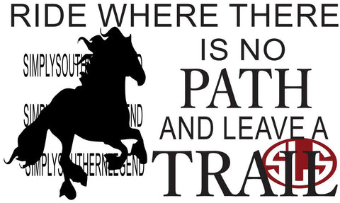 Ride Where There Is No Path And Leave A Trail Vinyl Design Instant Download Silhoutte Cricut SVG DXF SCUTS2