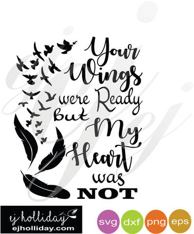 YOUR WINGS WERE READY BUT MY HEART WAS NOT svg eps dxf png VECTOR Graphic Design Digital Cutting File Instant Download Cameo Silhouette Cricut