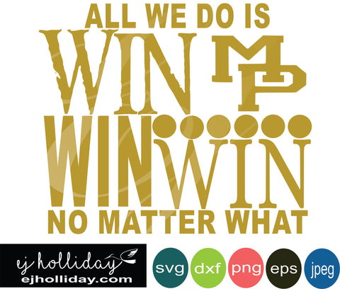 all we do is win win win no matter what svg eps png dxf jpeg jpg VECTOR Graphic Design Digital Cutting File Instant Download Cameo Silhouette Cricut