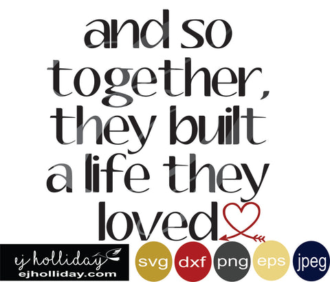 and together they built a life SVG EPS DXF JPG JPEG VECTOR Graphic Design Digital Cutting File Instant Download Cameo Silhouette Cricut