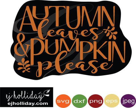 autumn leaves pumpkin please svg dxf eps png jpeg jpg Vector Graphic Design Digital Cutting File Instant Download Cameo Silhouette Cricut