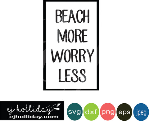 beach more worry less svg eps png dxf jpeg jpg VECTOR Graphic Design Digital Cutting File Instant Download Cameo Silhouette Cricut