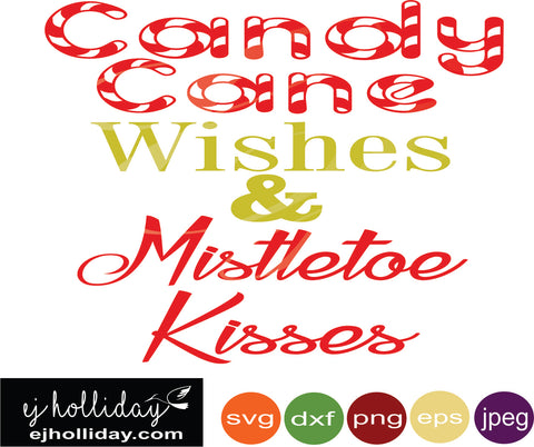 candy cane wishes and mistletoe kisses svg eps jpeg jpg png dxf Graphic Design Digital Cutting File Instant Download Cameo Silhouette Cricut