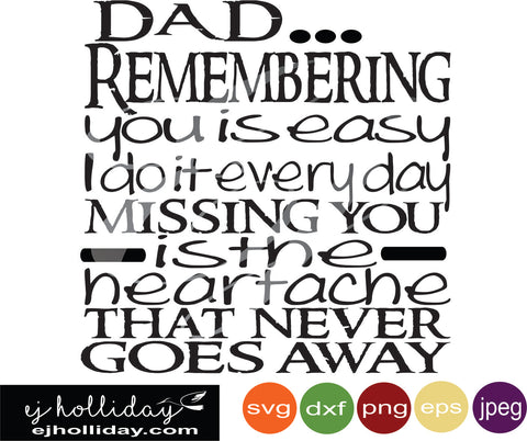dad remembering you is easy I do it everyday Missing you is the heartache that never goes away svg eps jpeg jpg png dxf Graphic Design Digital Cutting File Instant Download Cameo Silhouette Cricut
