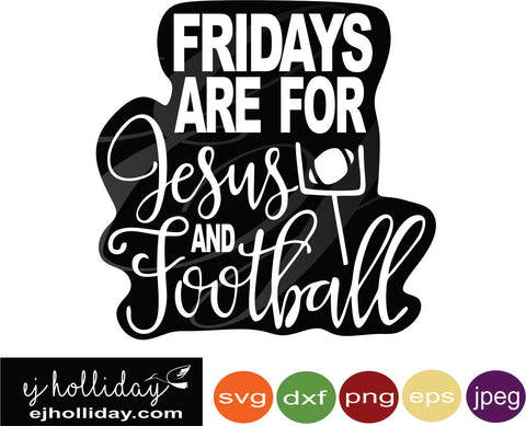 fridays are for jesus and football svg eps dxf png jpeg jpg vector Graphic Design Digital Cutting File Instant Download