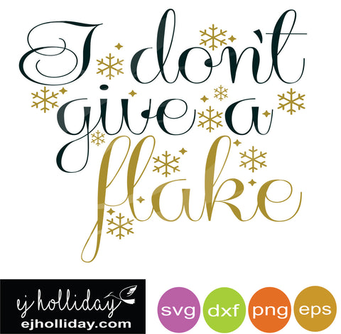 I don't give a flake svg dxf eps png Vector Graphic Design Digital Cutting File Instant Download Cameo Silhouette Cricut