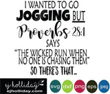 i wanted to go jogging but proverbs 28:1 says The wicked run when no one is chasing them So there's that... svg eps jpeg jpg png dxf Graphic Design Digital Cutting File Instant Download Cameo Silhouette Cricut