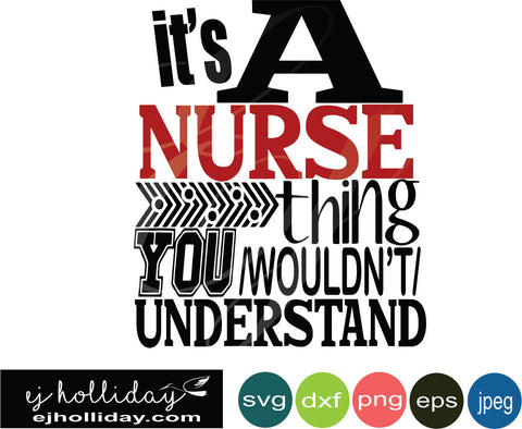 it's a Nurse thing you wouldn't understand SVG EPS DXF JPG JPEG VECTOR Graphic Design Digital Cutting File Instant Download Cameo Silhouette Cricut