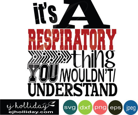 it's a Respiratory thing thing you wouldn't understand 19 svg eps png dxf jpeg jpg vector Graphic Design Digital Cutting File Instant Download Cameo Silhouette Cricut