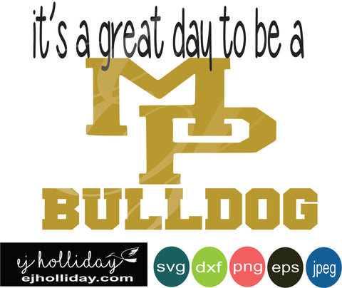 its a great day to be a MP bulldog Mary Persons High School svg eps png dxf jpeg jpg digital cutting file