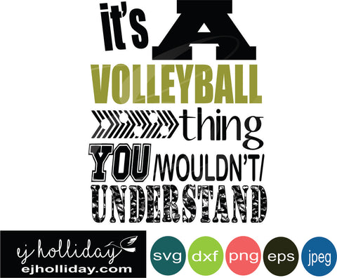 it's a volleyball thing svg eps jpeg jpg png dxf Graphic Design Digital Cutting File Instant Download Cameo Silhouette Cricut