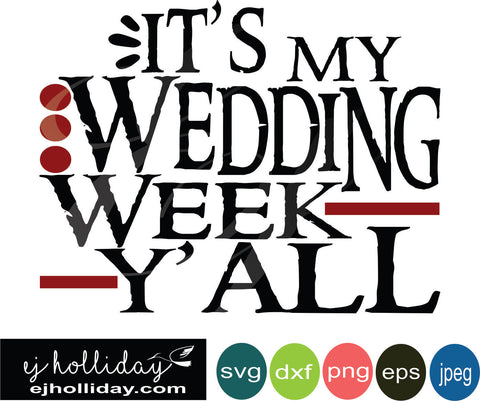 it's my wedding week y'all 18 SVG EPS DXF JPG JPEG VECTOR Graphic Design Digital Cutting File Instant Download Cameo Silhouette Cricut