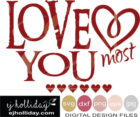 love you most hearts 19 svg eps png dxf jpg jpeg vector Graphic Design Digital Cutting File Instant Download Cameo Silhouette Cricut