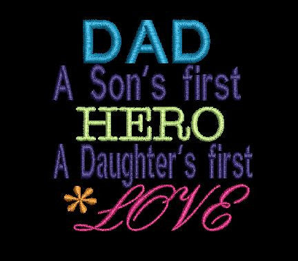 DAD A SONS FIRST HERO A DAUGHTERS FIRST LOVE Machine Embroidery Design 4X4 Hoop
