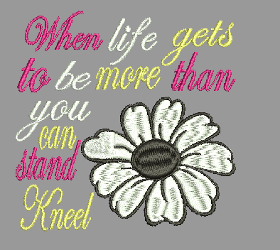 When life gets to be more than you can handle... Machine Embroidery Design 4X4 Hoop