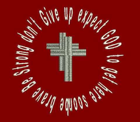 Be brave and strong don't give up expect God to get here soon Machine Embroidery Design 6X10