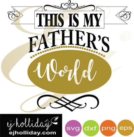 this is my Fathers World svg dxf eps png Vector Graphic Design Digital Cutting File Instant Download Cameo Silhouette Cricut