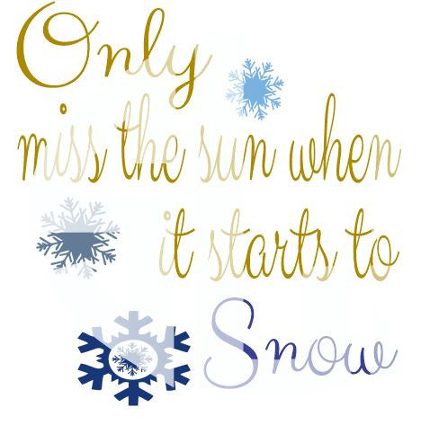 Only Miss the Sun when it starts to Snow SVG DXF PDF JPG JPEG VECTOR Graphic Design Digital Cutting File Instant Download Cameo Silhouette Cricut