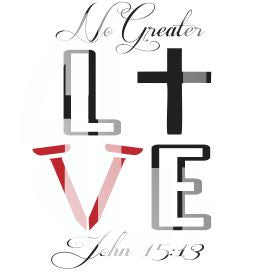 No Greater LOVE John 15 SVG DXF PDF JPG JPEG VECTOR Graphic Design Digital Cutting File Instant Download Cameo Silhouette Cricut