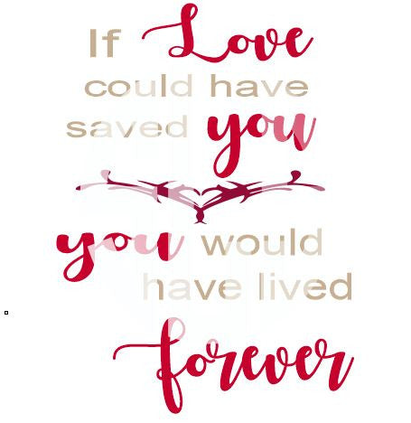 you would have lived forever SVG DXF PDF JPG JPEG VECTOR Graphic Design Digital Cutting File Instant Download Cameo Silhouette Cricut