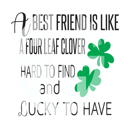 St Patrick's Day Digital Cutting Design a best friend is like a four leaf clover SVG DXF PDF JPG JPEG VECTOR Graphic Design Digital Cutting File Instant Download Cameo Silhouette Cricut