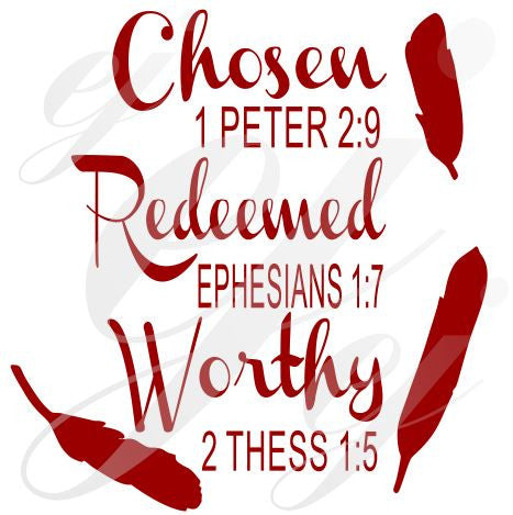 Chosen 1 Peter Redeemed Ephesians Worthy Thess SVG DXF PDF JPG JPEG VECTOR Graphic Design Digital Cutting File Instant Download Cameo Silhouette Cricut