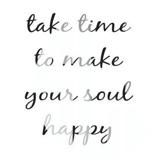 Take time to make your soul happy svg PDF JPG JPEG VECTOR Graphic Design Digital Cutting File Instant Download Cameo Silhouette Cricut