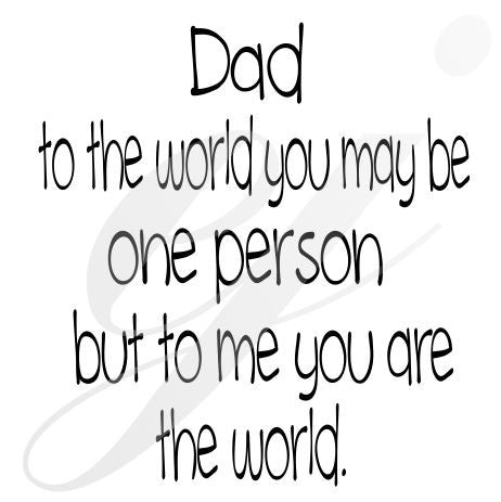 Dad to the world you may be one person but to me you are the world SVG DXF PDF JPG JPEG VECTOR Graphic Design Digital Cutting File Instant Download Cameo Silhouette Cricut