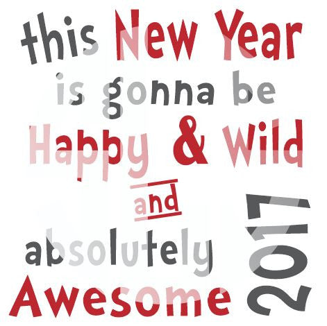 this new year is gonna be happy and wild SVG DXF PDF JPG JPEG VECTOR Graphic Design Digital Cutting File Instant Download Cameo Silhouette Cricut