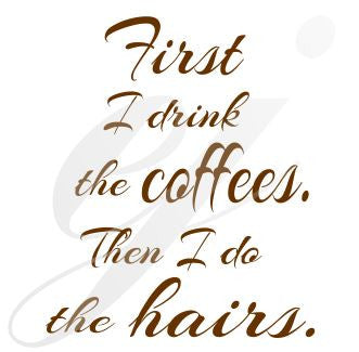 First I drink the Coffees then I do the hairs SVG DXF PDF JPG JPEG VECTOR Graphic Design Digital Cutting File Instant Download Cameo Silhouette Cricut