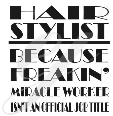 Hairstylist because freakin miracle worker isn't an official job title SVG DXF PDF JPG JPEG VECTOR Graphic Design Digital Cutting File Instant Download Cameo Silhouette Cricut