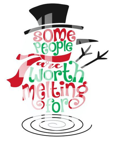 Frosty Some People are worth melting for SVG Vinyl Digital Design Graphic Design Digital Cutting File Instant Download