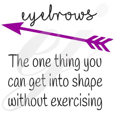 Eyebrows the one thing you can get into shape without exercising SVG DXF PDF JPG JPEG VECTOR Graphic Design Digital Cutting File Instant Download Cameo Silhouette Cricut