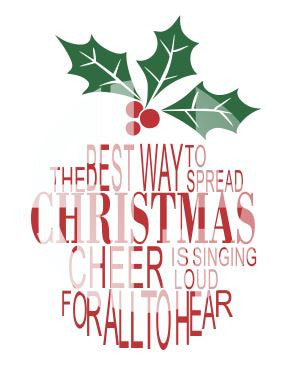 The Best Way to Spread Christmas Cheer is singing loud for all to hear SVG DXF PDF JPG JPEG VECTOR Graphic Design Digital Cutting File Instant Download Cameo Silhouette Cricut