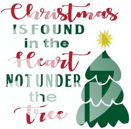 Christmas is Found in the Heart not under the Tree SVG DXF PDF JPG JPEG VECTOR Graphic Design Digital Cutting File Instant Download Cameo Silhouette Cricut