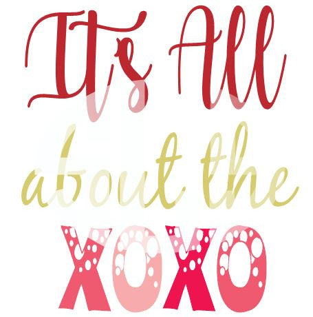 It's all about the XOXO SVG DXF PDF JPG JPEG VECTOR Graphic Design Digital Cutting File Instant Download Cameo Silhouette Cricut