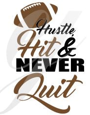 Hustle Hit and Never Quit  SVG DXF PDF JPG JPEG VECTOR Graphic Design Digital Cutting File Instant Download Cameo Silhouette Cricut