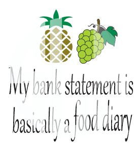 My bank statement is basically a food diary SVG DXF PDF JPG JPEG VECTOR Graphic Design Digital Cutting File Instant Download Cameo Silhouette Cricut
