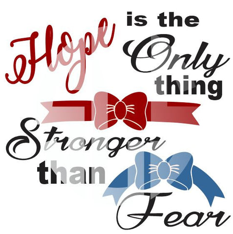 Hope is the Only thing Stronger than Fear SVG DXF PDF JPG JPEG VECTOR Graphic Design Digital Cutting File Instant Download Cameo Silhouette Cricut
