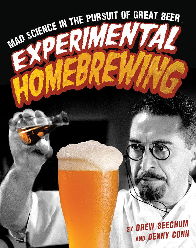 Experimental Homebrewing by Drew Beechum and Denny Conn