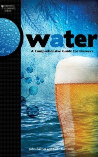 Water: A Comprehensive Guide for Brewers (Palmer & Kaminski)