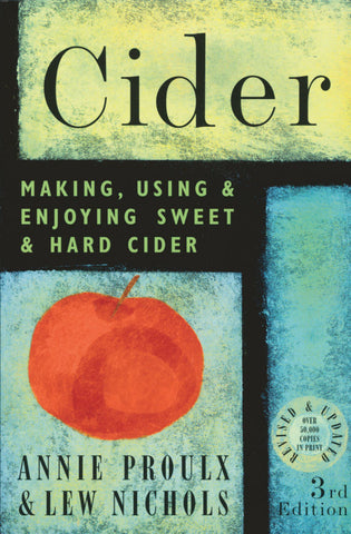 Cider (Making, Using & Enjoying Sweet & Hard Cider) - Proulx & Nichols