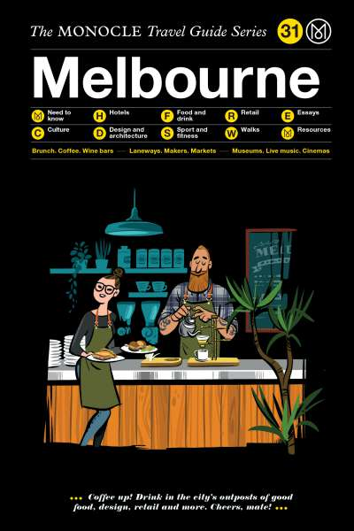 The Monocle Travel Guide Series: 31 Melbourne