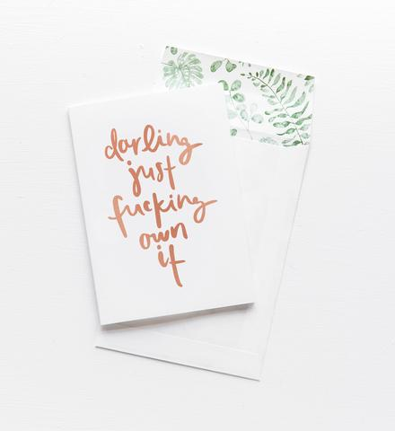 Emma Kate Co Greeting Card: Darling Just Own It