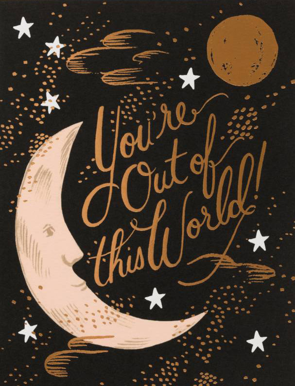 Rifle Paper Co. Greeting Card: You're Out Of This World