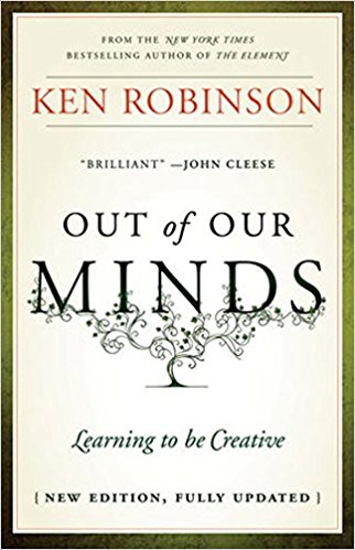 Out of Our Minds: The Power of Being Creative (3rd Edition)