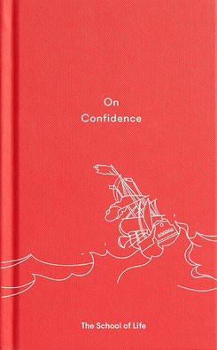 The School of Life Press: On Confidence Book