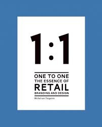 1:1 The Essence of Retail Branding and Design