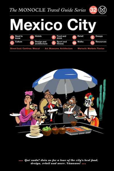 The Monocle Travel Guide Series: 32 Mexico City