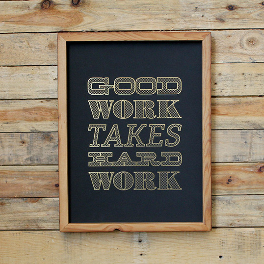 Holstee Good Work Takes Hard Work: Rag Paper (12x16)